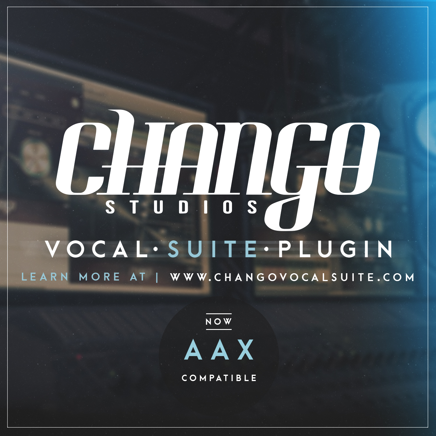 Chango Vocal Suite in AAX